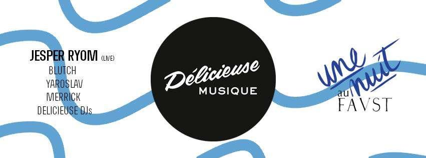 [Paris] Délicieuse Musique @ Faust – 19/06/15 (2×2 places à gagner)